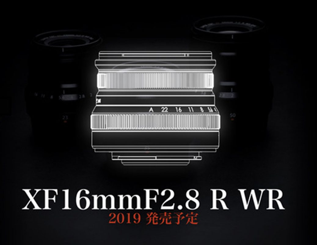 Fuji Will Announce Soon the X-T30 and the XF 16mm f/2 8 R WR Lens
