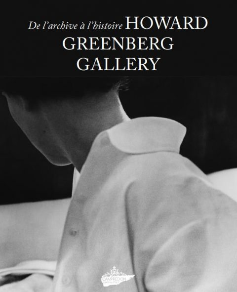 From Archive to History – Howard Greenberg Gallery