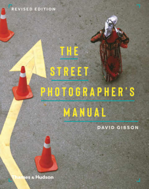 The Street Photographer's Manual – Revised Edition